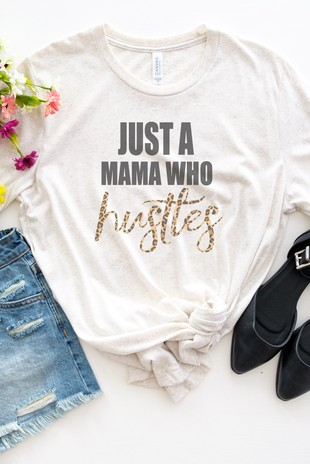 Just a Mama Who Hustles Leop Tee